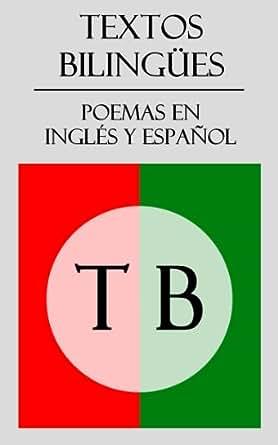 Textos bilingües: poemas en inglés y español. (Spanish