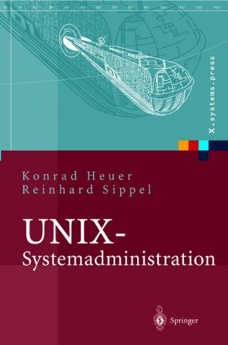 Download UNIX-Systemadministration: Linux, Solaris, AIX, FreeBSD, Tru64-UNIX (X.systems.press) (German Edition) ebook