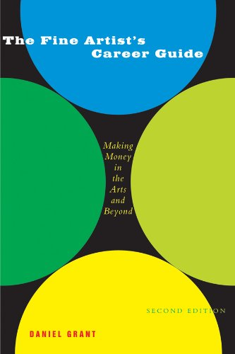 The Fine Artist's Career Guide, 2nd Edition: Making Money in the Arts and Beyond
