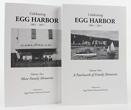 (Celebrating Egg Harbor 1861-2011; VOLUME ONE - A Patchwork of Family Memories)