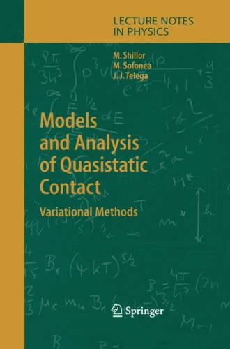 Models and Analysis of Quasistatic Contact: Variational Methods (Lecture Notes in Physics)
