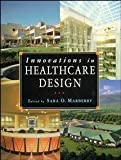 Innovations in Healthcare Design, Sara O. Marberry, 0442018673