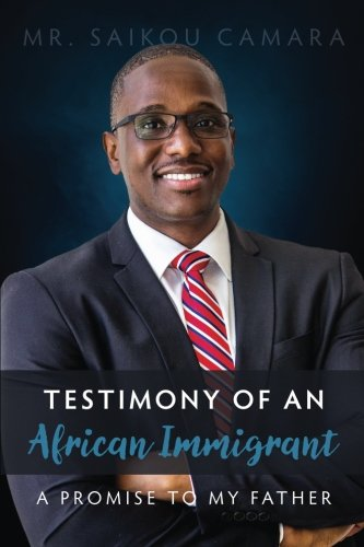 Testimony of An African Immigrant: A Promise to My Father (Best Place To Order Seeds To Us)
