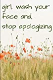 Product picture for Girl, wash your face and stop apologizing a Journal based on Rachel Holliss Works: Ruled, Blank Lined Journal for Independent Freethinking Women ... Gift, Sarcastic Sassy Humour Memory Book by Gaia Publishing