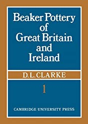Beaker Pottery of Great Britain and Ireland 2 Part Set (Gulbenkian Archaeological Series)