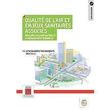 Réussir la planification et l'aménagement durables - 9 Qualité de l'air et enjeux sanitaires associés (Les cahiers techniques de l'AEU2)