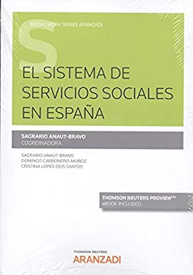 El sistema de servicios sociales en España Papel + e-book Monografía: Amazon.es: Anaut-Bravo, Sagrario, Carbonero-Muñoz, Domingo, Lopes-Dos Santos, Cristina: Libros