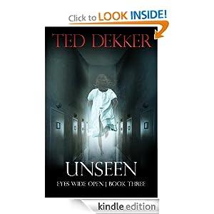Unseen (Eyes Wide Open, Book 3) Ted Dekker