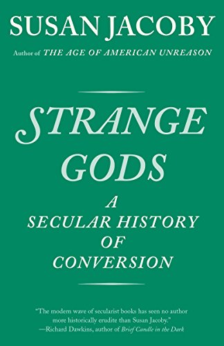 Books : Strange Gods: A Secular History of Conversion