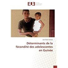 Déterminants de la fécondité des adolescentes en Guinée
