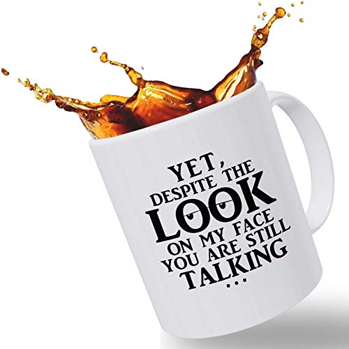 Funny, Sarcastic Novelty Coffee Mug | Despite The Look On My Face Youre Still Talking | Christmas Stocking Stuffer | Congratulations, Goodbye or Going Away Gift for Coworker, Boss, Employee or Friend