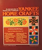 An Introduction to Twenty-One Traditional Yankee Home Crafts, Barbara R. Rogers, 0911658858