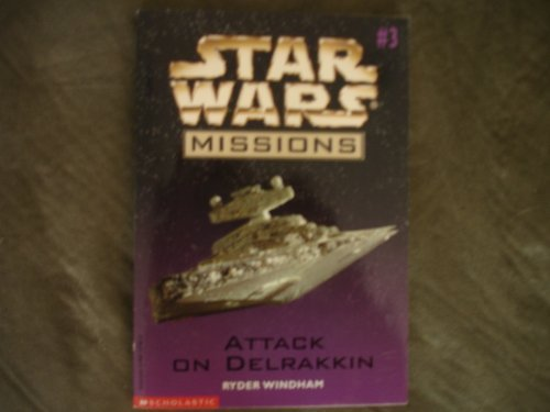 Star Wars Missions Attack on Delrakkin - Book  of the Star Wars Legends