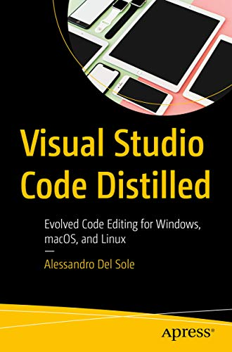 Visual Studio Code Distilled: Evolved Code Editing for Windows, macOS, and Linux Kindle Editon