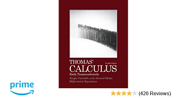 thomas calculus early transcendentals single variable with second rh amazon com Thomas Calculus 12th Edition 1 1A Thomas' Calculus 12th Edition Ebook
