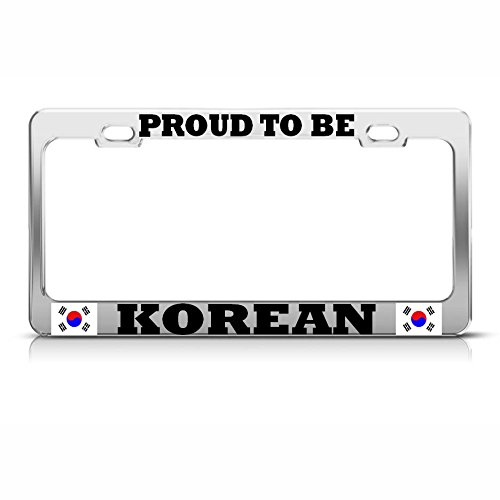 Proud to BE Korean Metal Chrome License Plate Frame Auto SUV Tag Holder Perfect for Men Women Car garadge Decor