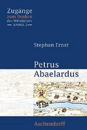 Petrus Abaelardus (Zugänge zum Denken des Mittelalters) Taschenbuch – 1. Oktober 2003 Stephan Ernst Aschendorff 3402046318 Biografien