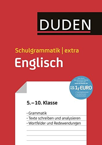 Duden Schulgrammatik extra - Englisch: Englische Grammatik - Texte schreiben und analysieren - Wortfelder und Redewendungen (5. bis 10. Klasse) (Duden - Schulwissen extra)