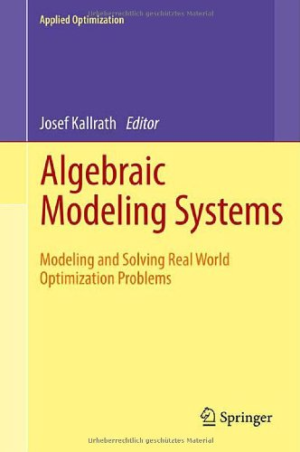 [PDF] Algebraic Modeling Systems: Modeling and Solving Real World Optimization Problems Free Download | Publisher : Springer | Category : Science | ISBN 10 : 3642235913 | ISBN 13 : 9783642235917