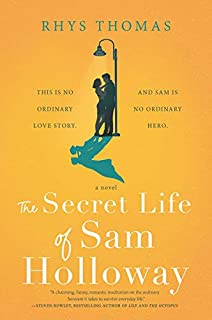 Book Cover: The Secret Life of Sam Holloway: A Novel