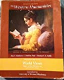 The Western Humanities, Volume II: The Renaissance To The Present (7th Edition, Customized for University of Central Oklahoma), Roy Matthews, Dewiit Platt, Thomas F.X. Noble, 0077452674