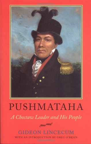 Pushmataha: A Choctaw Leader and His People (Alabama Fire Ant)