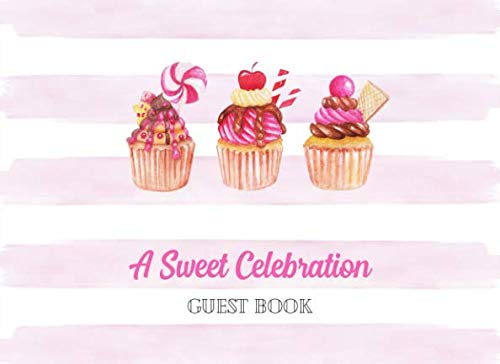 A Sweet Celebration Guest Book: Ideal for Baby Showers and Birthdays | Pink watercolor stripes and cupcakes | 250 guests and their messages