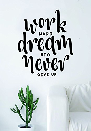 Work Hard Dream Big Never Give Up Quote Wall Decal Sticker Bedroom Living Room Art Vinyl Beautiful Inspirational Motivational Teen by Boop Decals