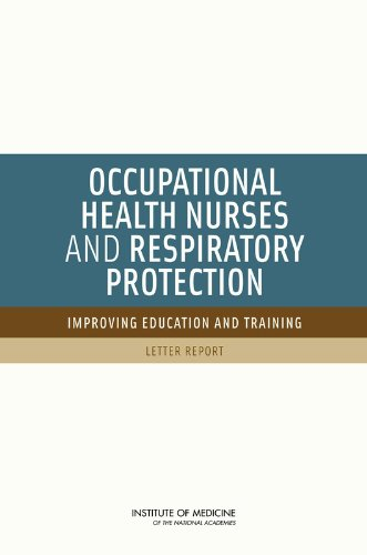 Occupational Health Nurses and Respiratory Protection:: Improving Education and Training: Letter Report