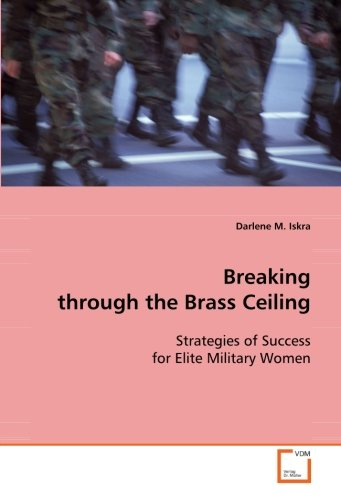 Breaking through the Brass Ceiling: Strategies of Success for Elite Military Women