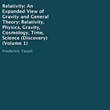 Relativity: An Expanded View of Gravity and General Theory Audiobook by Frederick Taouil Narrated by Frederick Taouil