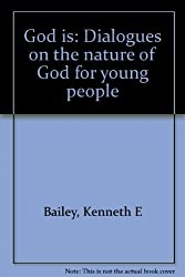 God is: Dialogues on the nature of God for young people