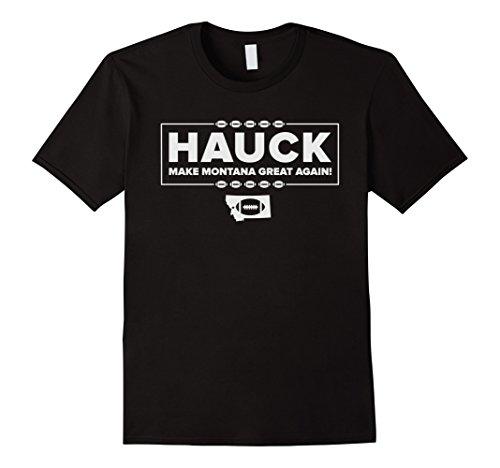Bobby Hauck Make Montana great Again Football t shirt. Hauck Shop