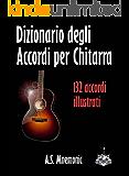 Dizionario degli Accordi per Chitarra (Italian Edition)