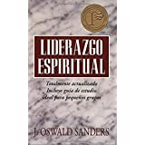 Liderazgo espiritual: Ed. revisada (Spanish Edition)