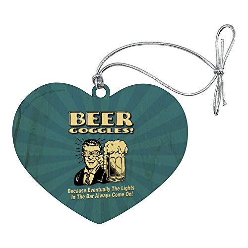 Make Beer Goggles (GRAPHICS & MORE Beer Goggles Eventually Lights in The Bar Always Come On Funny Humor Heart Love Wood Christmas Tree Holiday Ornament)