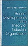 Recent Developments in the Theory of Industrial Organization, , 0472103377