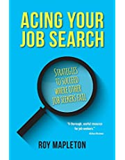Acing Your Job Search: Strategies to Succeed Where Other Job Seekers Fail