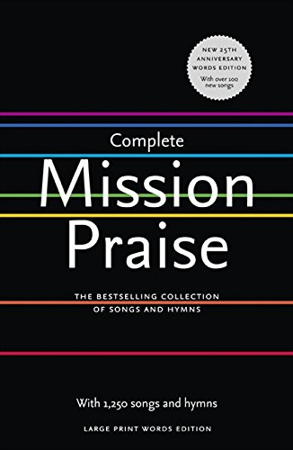 Download Complete Mission Praise (Large Type 25th Anniv Edition) PDF