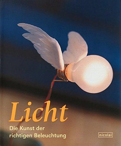 Licht: Die Kunst der richtigen Beleuchtung