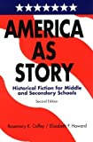 img - for America as Story: Historical Fiction for Middle and Secondary Schools by Rosemary K. Coffey (1997-02-03) book / textbook / text book