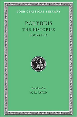 Polybius: The Histories, Vol. IV, Books 9-15 (Loeb Classical Library, No. 159)