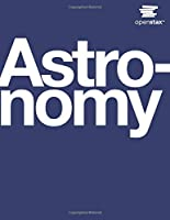Astronomy by OpenStax (hardcover version, full color)