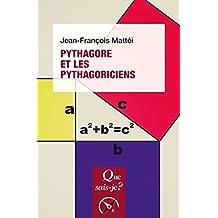 Pythagore et les pythagoriciens: « Que sais-je ? » n° 2732 (French Edition)