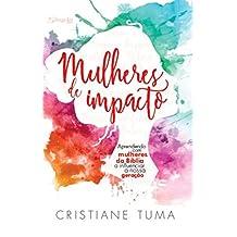 Mulheres de Impacto: Aprendendo com mulheres da Bíblia a influenciar a nossa geração (Portuguese Edition)