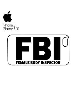 FBI Female Body Inspector Mobile Cell Phone Case Cover iPhone 5&5s Black