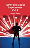 img - for 1000 Facts about Superheroes Vol. 2 (Volume 2) book / textbook / text book