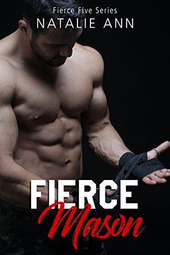 Fierce-Mason (The Fierce Five Series Book 3) by Natalie Ann