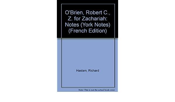 Obrien Robert C Z For Zachariah Notes York Notes Richard  Obrien Robert C Z For Zachariah Notes York Notes Richard Haslam   Amazoncom Books