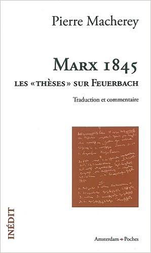 Télécharger en ligne Marx 1845 : Les « thèses » sur Feuerbach (traduction et commentaire) epub, pdf